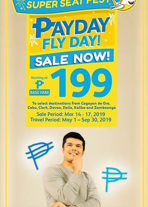 CEBU PACIFIC AIR PAYDAY SALE: FLIGHTS FOR AS LOW AS 199 BASE-FARE!
